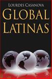 Global Latinas : Latin America's Emerging Multinationals, Casanova, Lourdes, 0230219969