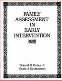 Family Assessment and Early Intervention, Simeonsson, Rune J. and Bailey, Donald B., 067520996X