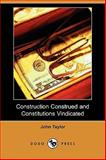 Construction Construed and Constitutions Vindicated, Taylor, John, 1409959961