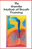 The Knowles Method of Breath Training, William Knowles and Victor Wierwille, 1481209965