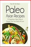 Pass Me the Paleo's Paleo Asian Recipes, Alison Handley, 1502469960