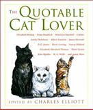 The Quotable Cat Lover, Charles, Jr. Elliott, 155821996X