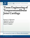 Tissue Engineering Temporomandibular : Joint Cartilage, Athanasiou, Kyriacos A. and Almarzar, Alejandro, 1598299964