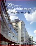 20th Century Architecture in the Netherlands, Ibelings, Hans, 9072469968