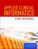 Applied Clinical Informatics for Nurses, Susan Alexander and Karen Frith, 1284049965
