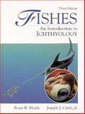 Fishes : An Introduction to Ichthyology, Moyle, Peter B. and Cech, Joseph J., Jr., 0133729966