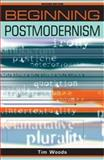 Beginning Postmodernism, Woods, Tim, 0719079969