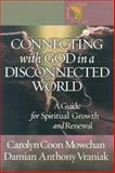 Connecting with God in a Disconnected World, Carolyn Coon Mowchan and Damian Anthony Vraniak, 0806649968