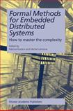 Formal Methods for Embedded Distributed Systems : How to Master the Complexity, , 1402079966