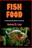 Fish Food, James D. Loy, 1492319961