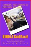KINDLE Gold Rush!, Randolph M. Hirsch, 1499279965