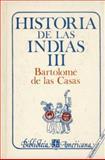 Historia de Las Indias, De Las Casas, Bartolomé, 9681609964