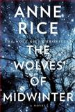 The Wolves of Midwinter, Anne Rice, 0385349963