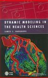 Dynamic Modeling in the Health Sciences, Hargrove, James L., 0387949968