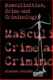 Masculinities, Crime and Criminology 9780803979963