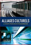 Alliages Culturels : La Societe Française en Transformation, Willis Allen, Heather and Dubreil, Sebastien, 1133309968