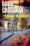 A Show of Hands, David Crossman, 1475199961