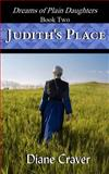 Judith's Place (Dreams of Plain Daughters, Book Two), Diane Craver, 1493539965