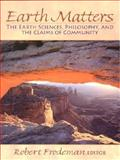Earth Matters : The Earth Sciences, Philosophy and the Claims of Community, Frodeman, Robert, 0130119962