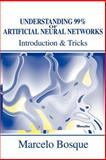 Understanding 99% of Artificial Neural Networks, Marcelo Bosque, 0595219969