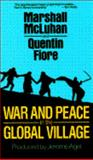 War and Peace in the Global Village, McLuhan, Marshall and Fiore, Quentin, 0671689967