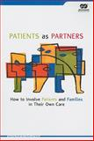 Patients as Partners : How to Involve Patients and Families in Their Own Care, Joint Commission Resources, Inc Staff, 0866889965