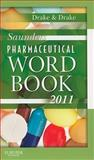 Saunders Pharmaceutical Word Book 2011, Drake, Ellen and Drake, Randy, 1437709966