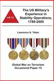 The US Military's Experience in Stability Operations, 1789-2005, Lawrence Yates and Combat Institute, 1478159960
