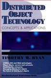 Distributed Object Technology : Concepts and Applications, Ryan, Timothy W. and Hewlett-Packard Professional Books Staff, 0133489965