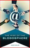 The Rise of the Blogosphere, Aaron Barlow, 0275989968