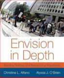Envision in Depth : Reading, Writing, and Researching Arguments, Alfano, Christine and O'Brien, Alyssa, 0321899962