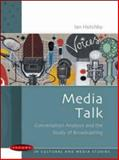 Media Talk : Language and Interaction on Radio and Television, Hutchby, Ian, 0335209963