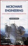 Microwave Engineering : Land and Space Radiocommunications, Barué, Gérard and Pocholle, Jean P., 0470089962