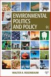 Environmental Politics and Policy, 9th Edition, Walter A Rosenbaum, 1452239967