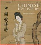 Chinese Love Poetry, edited and introduced by Jane Portal, illuminated by the artistic brushwork calligraphy of Qu Lei Lei, 1566569966