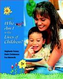 Who am I in the Lives of Children?, Feeney, Stephanie and Christensen, Doris, 0131709968