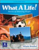 What a Life! Stories of Amazing People 9780201619966