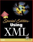 Using XML : Special Edition, Gulbransen, David and Phillips, Lee Anne, 0789719967