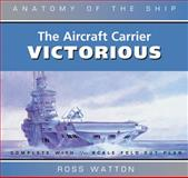 The Aircraft Carrier Victorious, Ross Watton, 0851779964