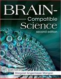 Brain-Compatible Science, Mangan, Margaret Angermeyer, 1412939968