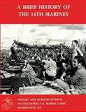 A Brief History of the 14th Marines, Ronald Brown, 1482309963
