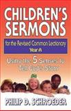 Children's Sermons for the Revised Common Lectionary, Philip D. Schroeder, 0687049962