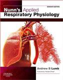 Nunn's Applied Respiratory Physiology, Lumb, Andrew B. and Nunn, J. F., 0702029963