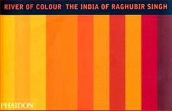 River of Colour, David Travis and Raghubir Singh, 0714839965