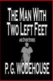 The Man with Two Left Feet and Other Stories, Wodehouse, P. G., 0809599961