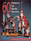 60 Patterns for Santa Carvers, Al Streetman, 0887409962