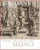 Stradanus (1523-1605), Court Artist of the Medici, Janssens, S. and Sellink, Manfred, 2503529968