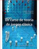 Un Curso de Teoría de Juegos Clásica, Monsalve, Sergio and Arévalo, Julián, 9586169960