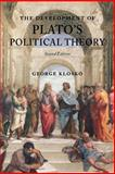 The Development of Plato's Political Theory, Klosko, George, 0199279969