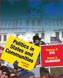 Politics in States and Communities, Dye, Thomas R. and MacManus, Susan A., 0205109969